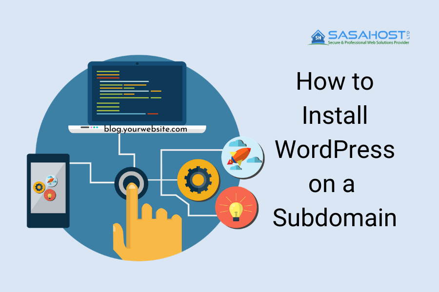 How to Install WordPress on a Subdomain